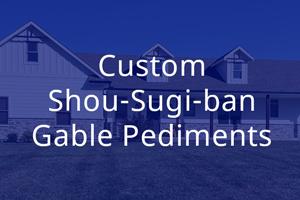Custom Shou-Sugi-ban Gable Pediments